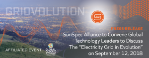 "SunSpec Alliance Gridvolution Convene Global Technology Leaders to Discuss the ""Electricity Grid in Evolution"". A Global Climate Action Summit Affiliate Event"
