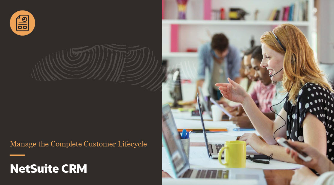 NetSuite CRM: Manage the Complete Customer Lifecycle