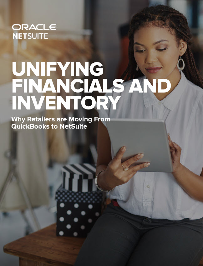 White Paper: Unifying Financials and Inventory. Why Retailers from Quickbooks to NetSuite