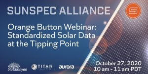 SunSpec Alliance Orange Button Webinar: Standardized Solar Data at the Tipping Point. Blu Banyan, Titan Solar Power, Aurora