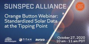 SunSpec Alliance Orange Button Webinar: Standardized Solar Data at the Tipping Point. Blu Banyan, Titan Solar Power, Aurora