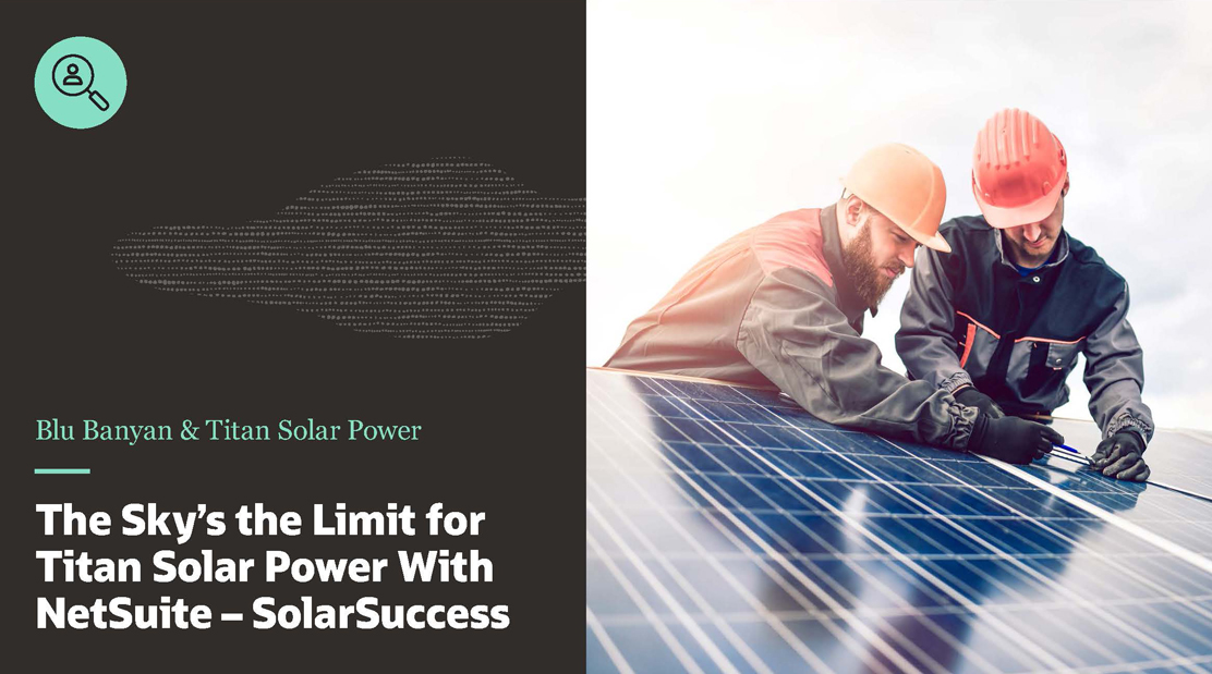 NetSuite Solar ERP | The Sky's the Limit for Titan Solar Power with NetSuite - SolarSuccess