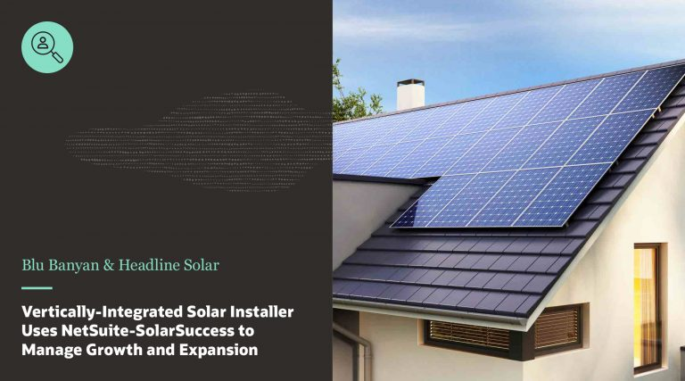 Headline Solar Implements NetSuite-SolarSuccess to Manage Growth & Expansion