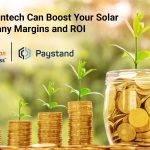 How Fintech Can Boost Your Solar Company Margins and ROI