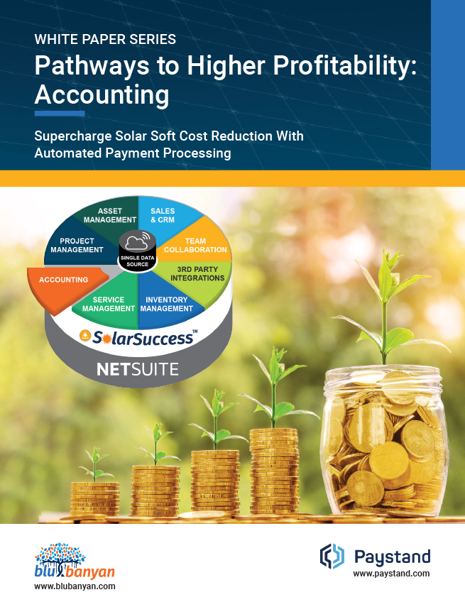 White Paper Series: Pathways to Higher Profitability - Accounting. Supercharge Solar Soft Cost Reduction With Automated Payment Processing